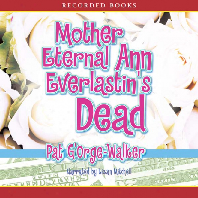 Mother Eternal Ann Everlastin's Dead (unabridged)