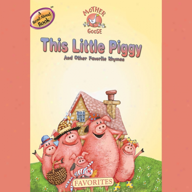 Mother Goose: This Little Piggy Favorite Songs (unabridged)