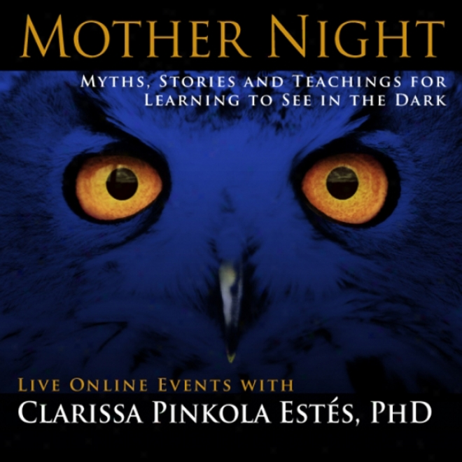 Mkther Night: Myths, Stories And Teachings For Learning To Perceive In The Dark (unabridged)