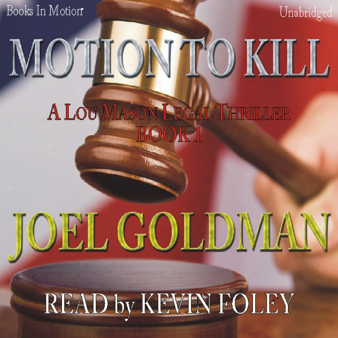 Motion To Slay: Lou Mason Legal Thriller, Book 1 (unabridgex)