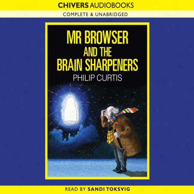 Mr Browser And The Brain Sharpenerx (unabridged)