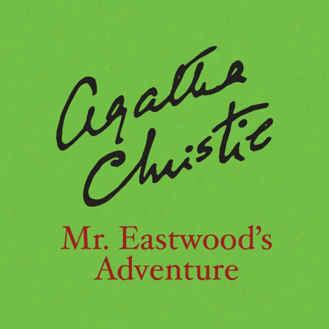 Mr. Eastwood's Adventure (unabridged)
