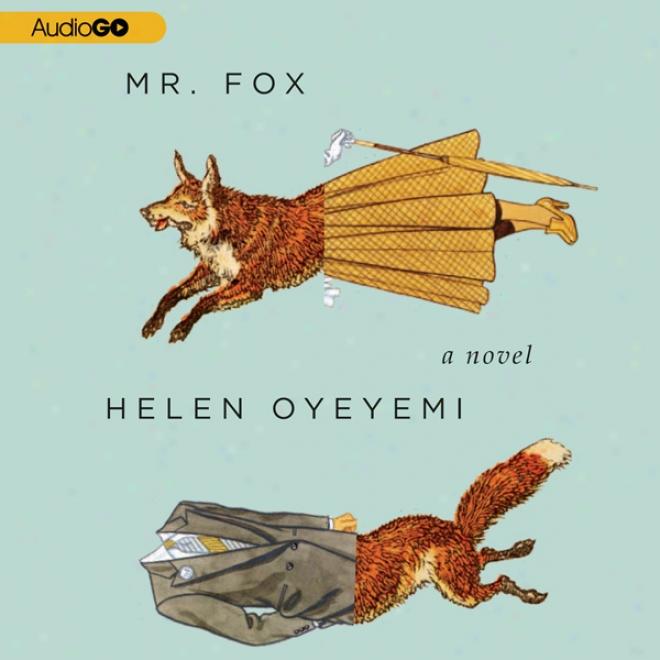 Mr. Fox: A Novel (unabridged)
