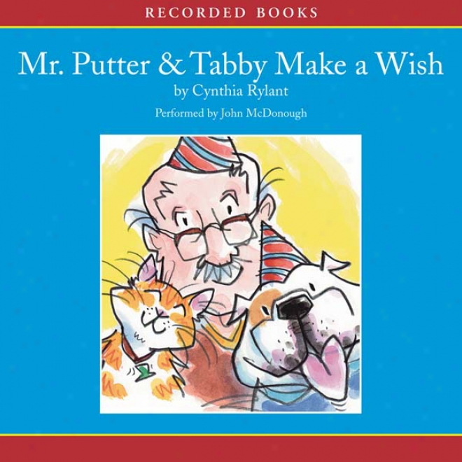 Mr. Putter And Tabby Make A Wish (unabridged)