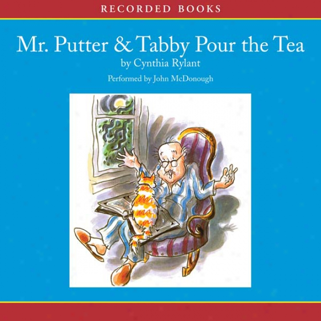 Mr. Putter And Tabby Pour The Tea (unabridged)