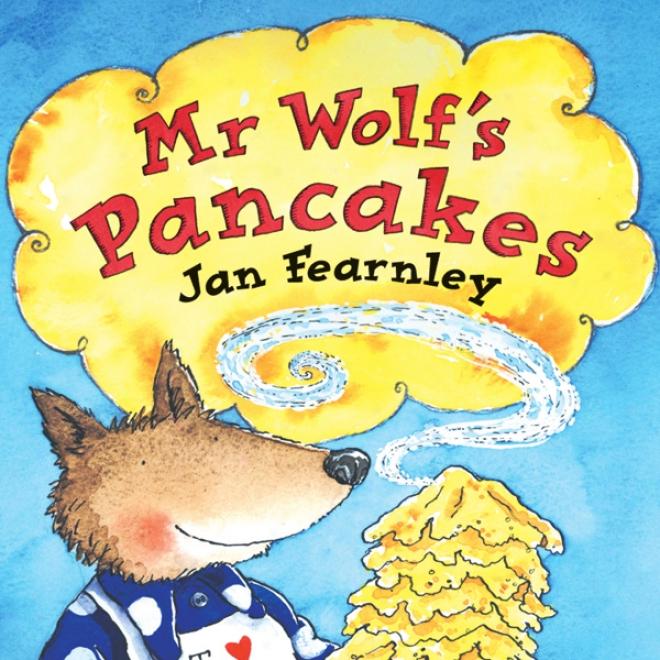 Mr Wolf's Pancakes (unabridged)