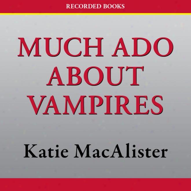 Much Ado About Vampires: A Dark Ones Novel (unabridged)