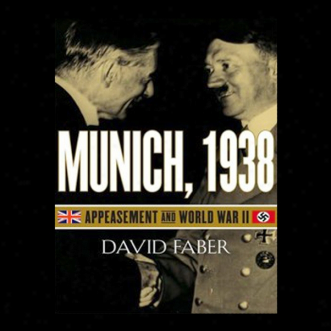 Munich, 1938: Appeasement And World War Ii (unabridged)