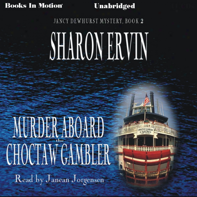 Murder Aboard The Choctaw Gambler: Jancy Dewhurst Mystery, Book 2 (unabridged)