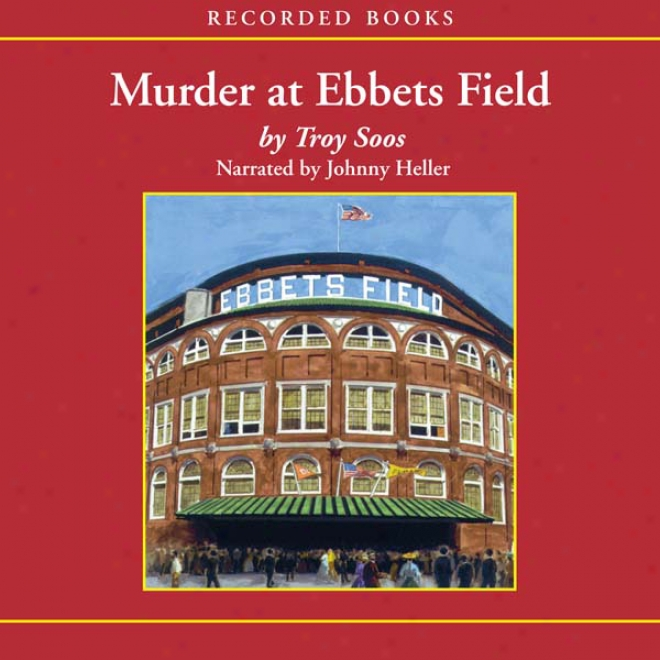 Murer At Ebbetts Field (unabridged)