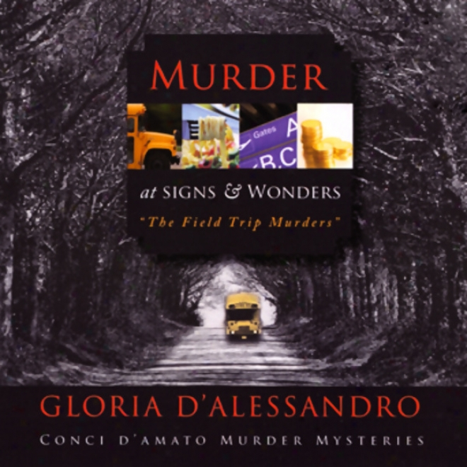 Murder At Signs And Wonders: The Field Trip Murders (unabridged)