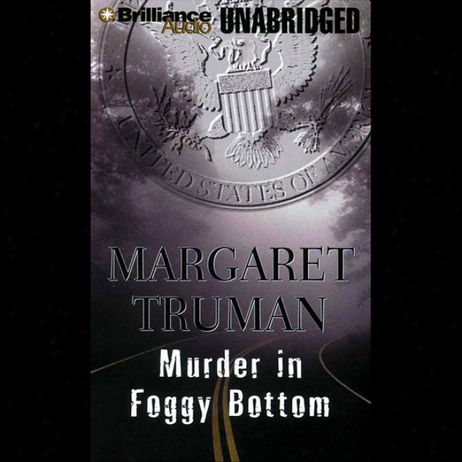 Murder In Foggy Bottom (unabridged)