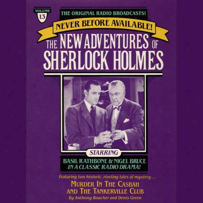 Murder In The Casbah And The Tankerville Club:_Th3 New Adventures Of Sherlock Holmes, Episode #13
