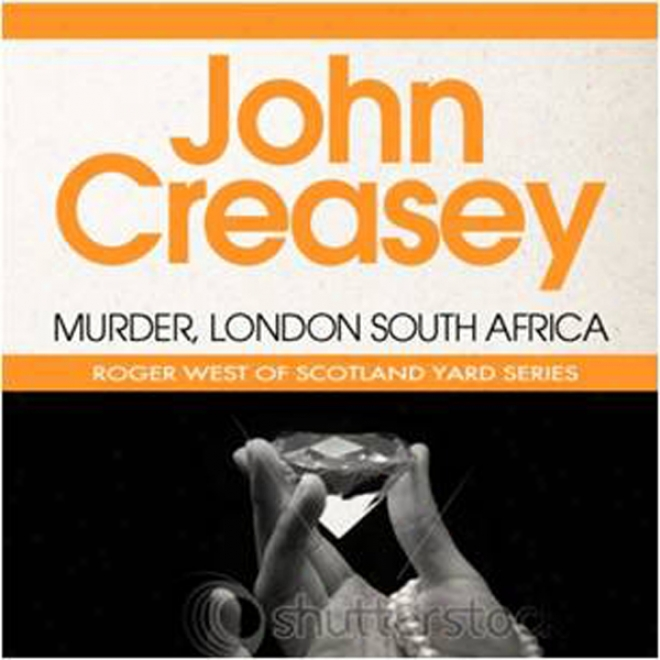 Murder, London-siuth Africa: A New Story Of Roger Wesf Of The Yard (unabridged)