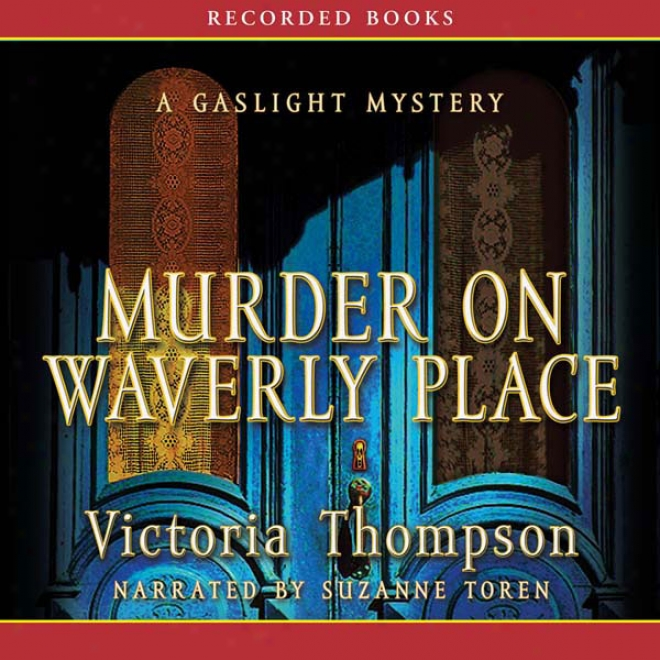 Murder On Waverly Place: A Gawoight Mystery (unabridged)
