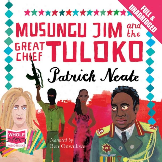 Musungu Jim And The Great Chief Tuloko (unabridged)