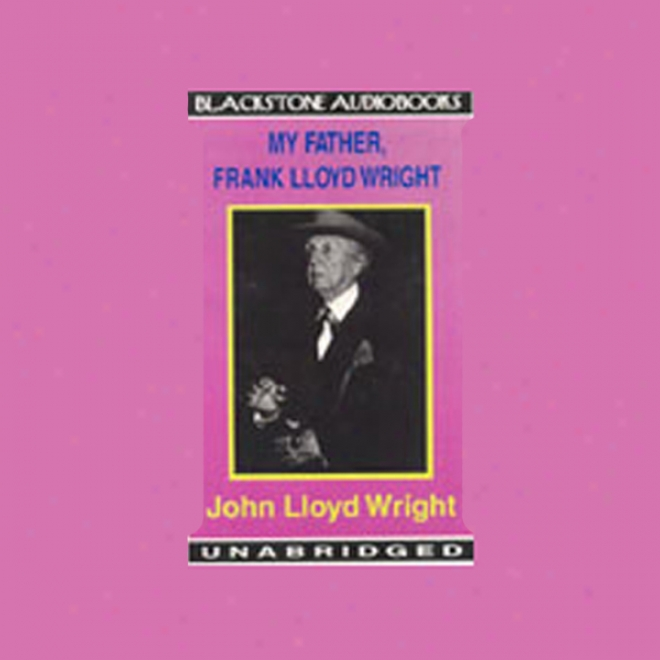My Beget, Frank Lloyd Wright (unabridged)