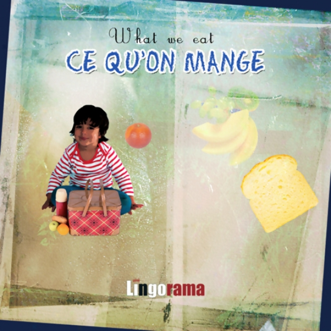 My First French Lessons: Ce Qu'on Mange [what We Eat (part 4)] (unabridged)
