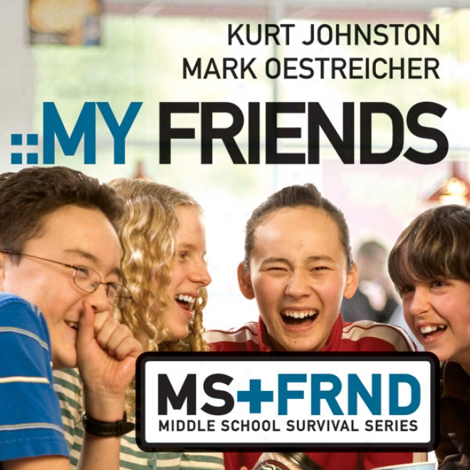 My Friends: Middle Tutor Survival Series (unabridged)