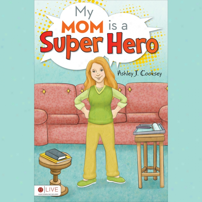 My Mom Is A Super Hero (unabridged)