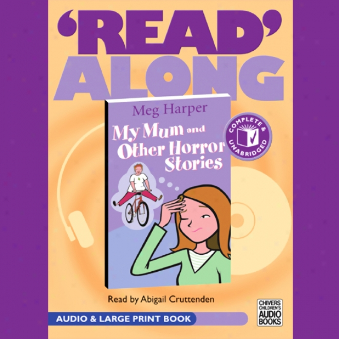 My Mum And Other Horror Stories (unabridged)
