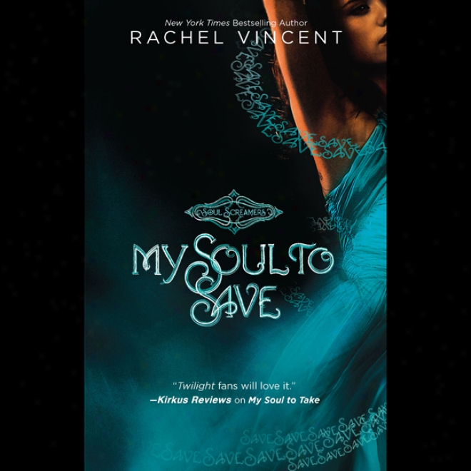 My Soul To Save: Soul Screamers, Book 2 (unabridged)