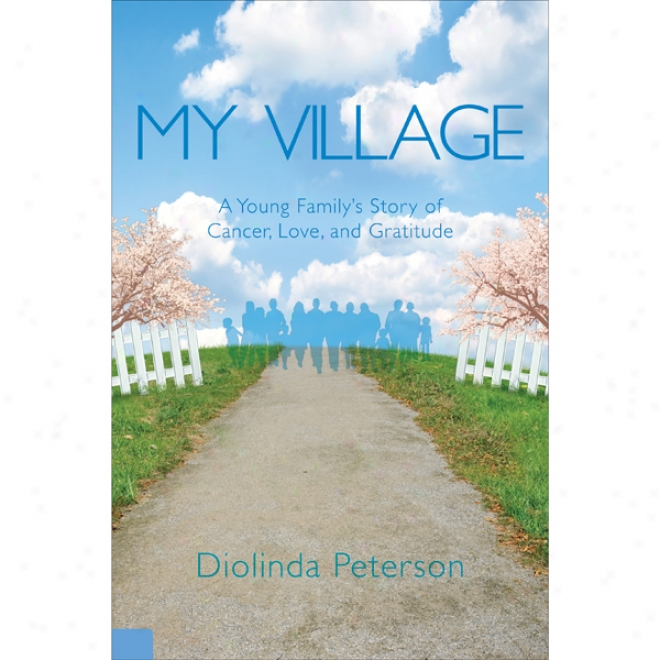 My Village: A Young Family's Story Of Cancer, Love, And Gratitude