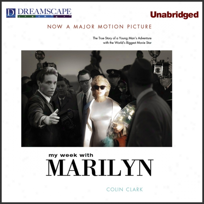 My Week With Marilyn And The Prince, The Show Girl And Me (unabridged)