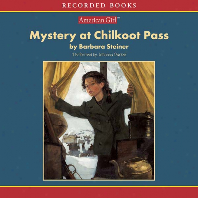 Secret At Chilkoot Pass: An American Girl History Mystery (unabridged)