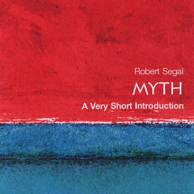 Myth: A Very Short Introducing (unabridged)