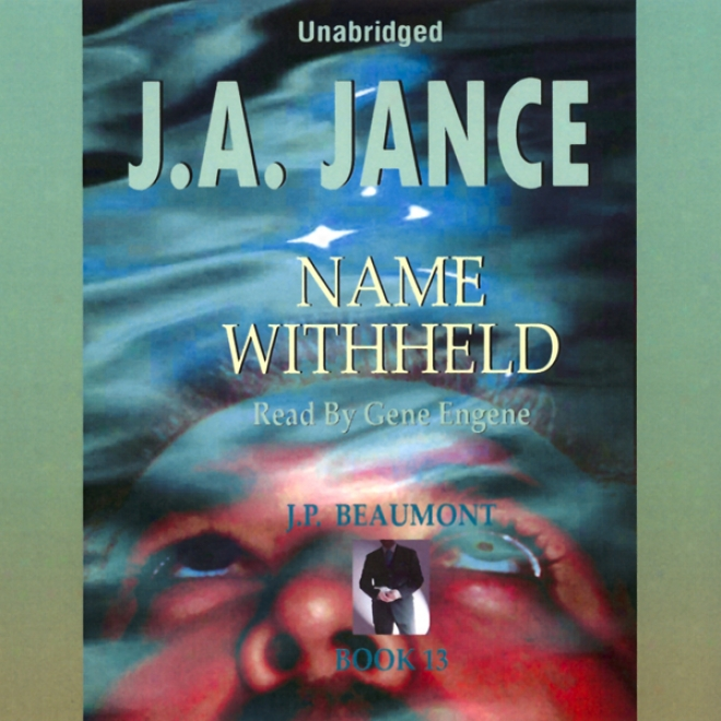 Name Withheld: J. P Beaumont Series, Book 13 (unabridged)
