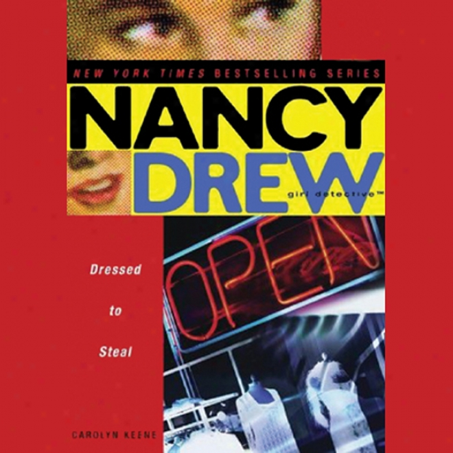 Nancy Drew Girl Detective: Dressed To Steal (unabridged)