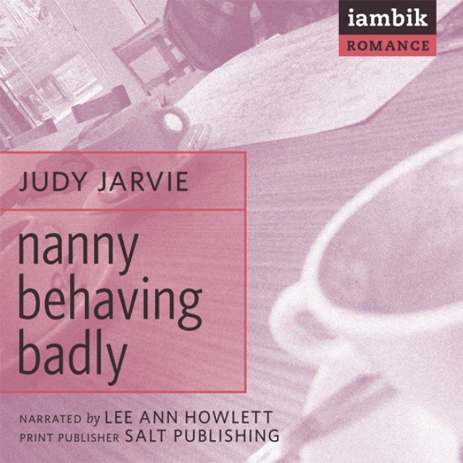 Nanny Behaving Badly (unabridged)