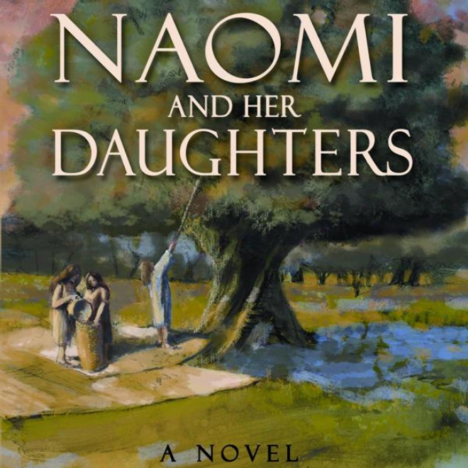 Naomi And Her Daughters: A Novel (unabridged)