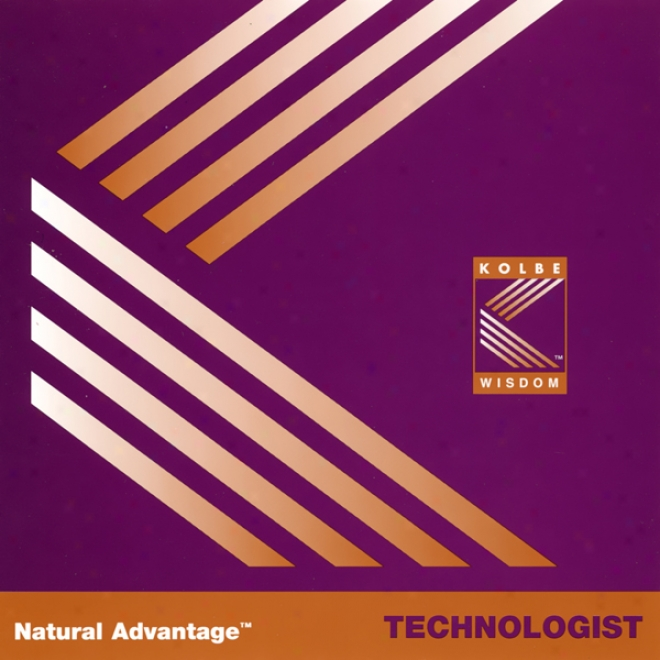 Natural Advantage: Technologist/kolbe Concept