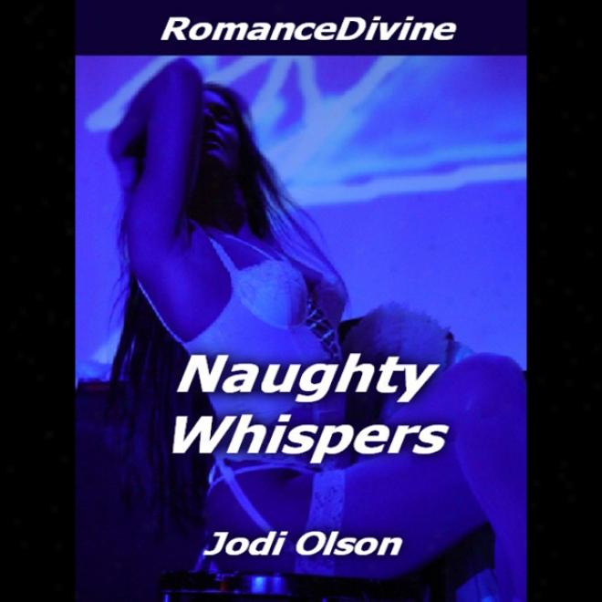 Naughty Whispers (unabridged)