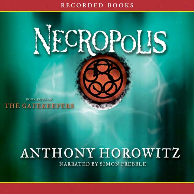 Necropolis: Thr Gatekeepers, Book 4 (unabridged)