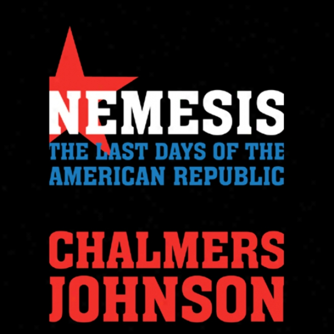 Nemesis: The Last Days Of The American Republic (unabridged)