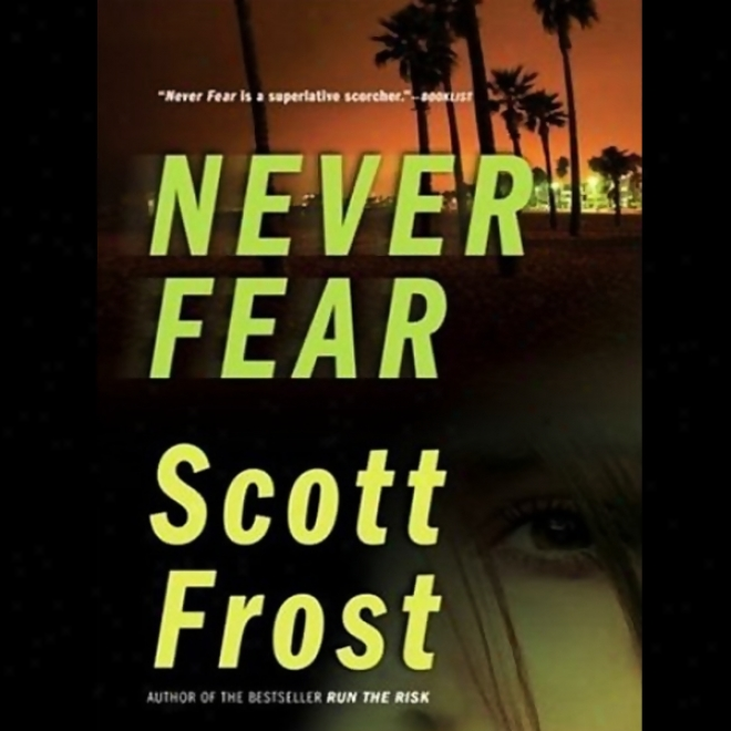 Never Fear (unabridged)