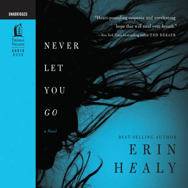 Never Let You Go (unabridged)