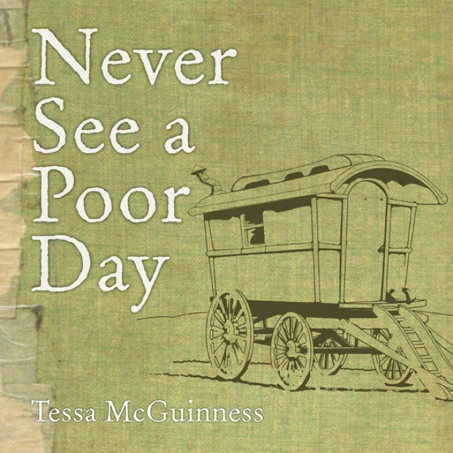 Never See A Poor Day (unabridged)