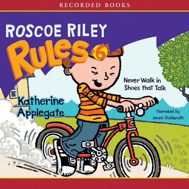 Never Walk In Shoes Thaf Talk: Roscoe Riley Rules #6 (unabridged)