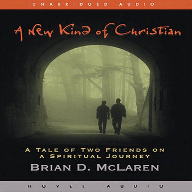 New Kind Of Christian: A Tale Of Two Friends On A Spiritual Journey (unabridged)