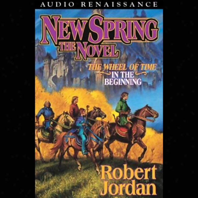 New Spring: The Wheel Of Time Prequel (unabridged)