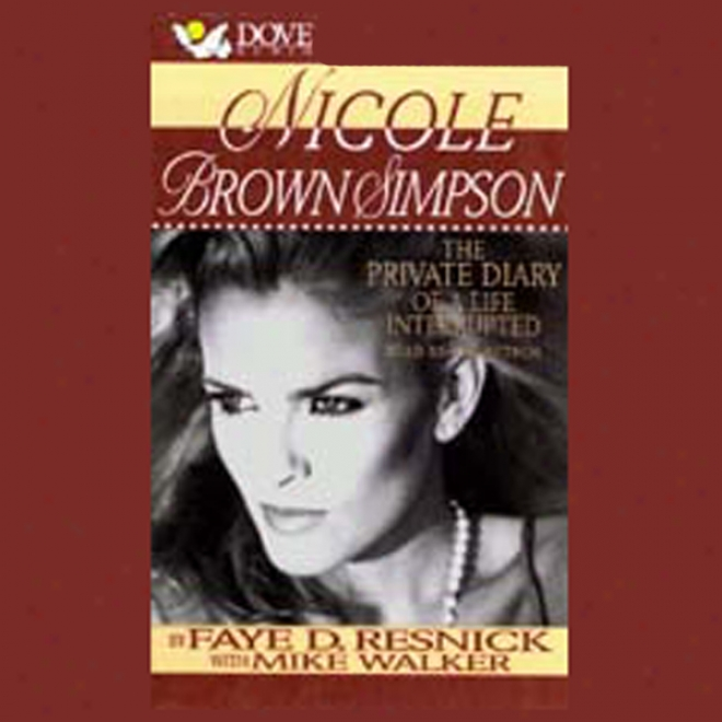 Nicole Brown Simpson: The Secret Journal Of A Life Interrupted