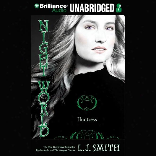 Night World: Huntresq (unabridged)