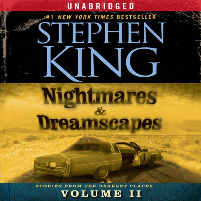 Nightmares & Dreamscapes, Volume Ii (unabridged)