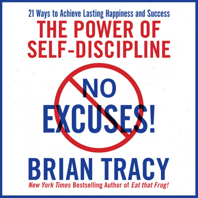 No Excuses!: The Power Of Self-discipline For Success In Your Life (unarbicged)