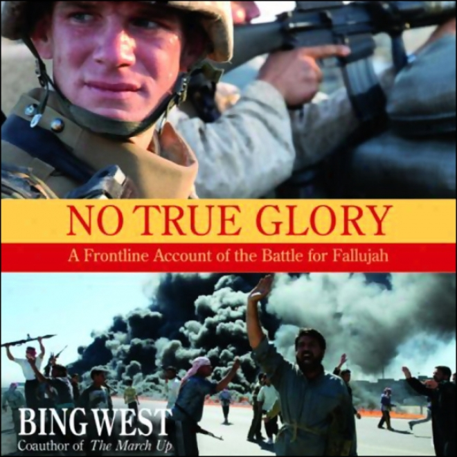 No True Glory: A Ffntline Account Of The Battle For Fallujah (unabridged)