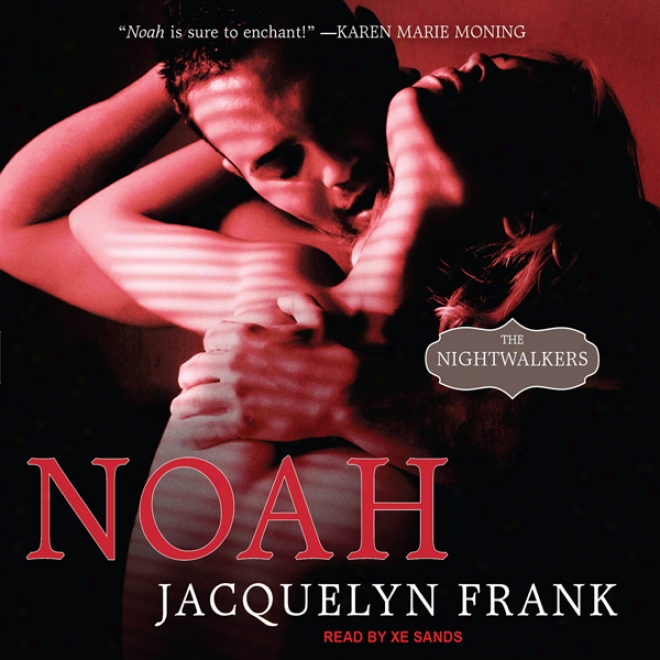 Noah: Nightwalkers Series, Book 5 (unabridged)